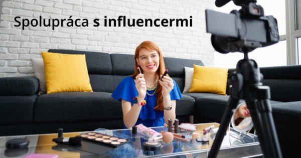 Influencer marketing – všetko, čo musíte vedieť skôr, než sa doň pustíte