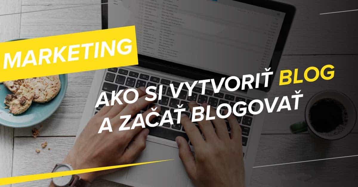b92b6ba4c Ako si vytvoriť blog a začať blogovať