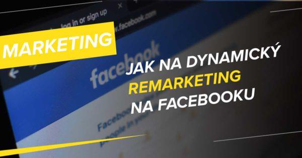 Jak nastavit dynamický remarketing na Facebooku: Kompletní průvodce